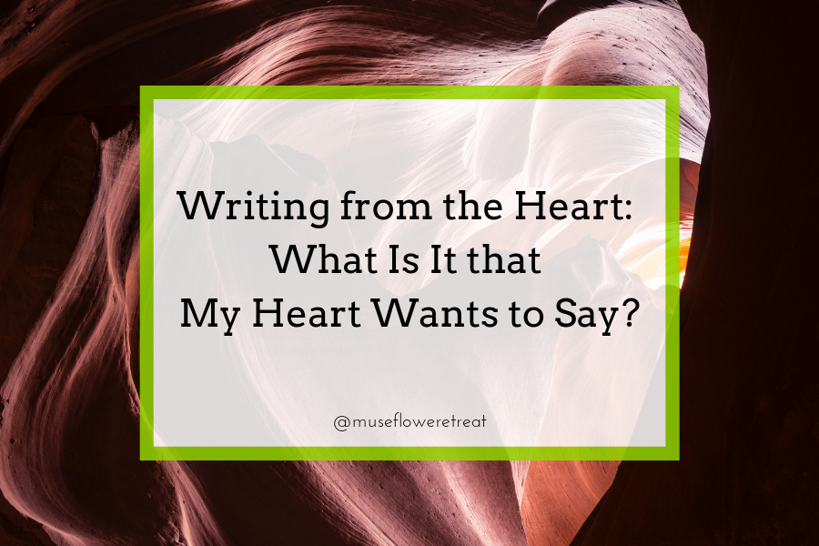 Writing From The Heart What Is It That My Heart Wants To Say Blog Cover